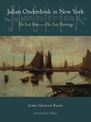 Julian Onderdonk in New York: The Lost Years, the Lost Paintings (Hardback)