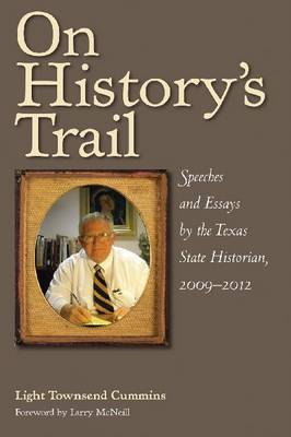 On History's Trail: Speeches and Essays by the Texas State Historian, 2009-2012 (Paperback)