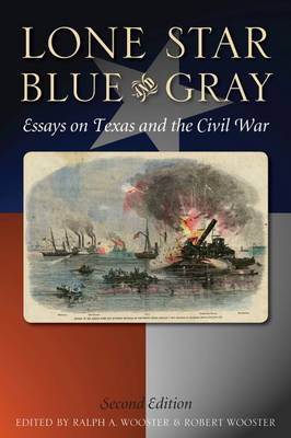 Lone Star Blue and Gray: Essays on Texas and the Civil War (Paperback)