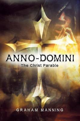 Anno-Domini: The Christ Parable (Paperback)