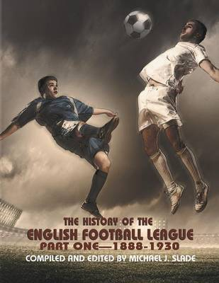 The History of the English Football League: Part One--1888-1930 (Paperback)