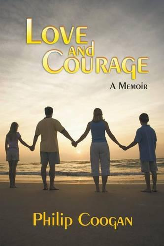Love and Courage: A Memoir (Paperback)