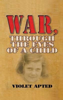 War, Through the Eyes of a Child (Hardback)