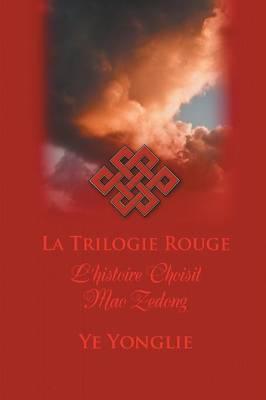 La Trilogie Rouge: L'Histoire Choisit Mao Zedong (Paperback)
