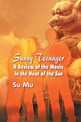 Sunny Teenager: A Review of the Movie in the Heat of the Sun (Paperback)