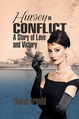 Hursey in Conflict: A Story of Love and Victory (Paperback)