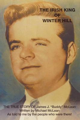 "The Irish King of Winter Hill: The True Story of James J. ""Buddy"" McLean (Paperback)"
