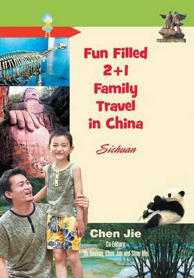 Fun-Filled 2+1 Family Travel in China: Sichuan (Paperback)