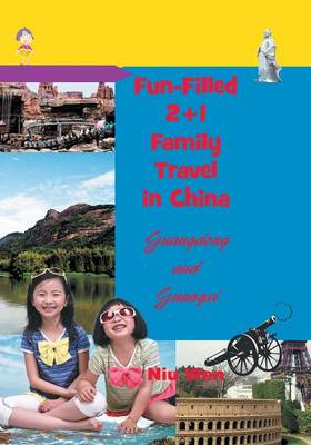 Fun-Filled 2+1 Family Travel in China: Guangdong and Guangxi (Paperback)