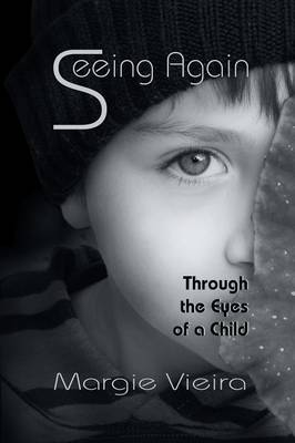 Seeing Again: Through the Eyes of a Child (Paperback)