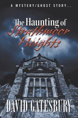 The Haunting of Strathmoor Heights: A Mystery/Ghost Story (Paperback)
