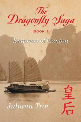 The Dragonfly Saga, Book 1: Empress of Canton (Paperback)