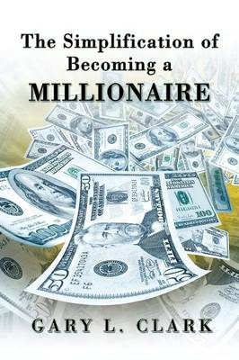 The Simplification of Becoming a Millionaire (Paperback)