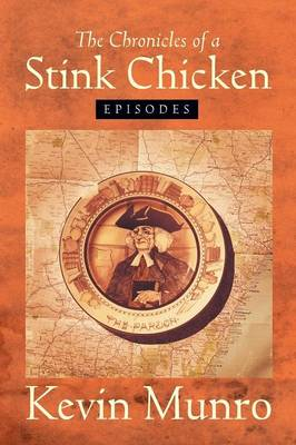 The Chronicles of a Stink Chicken: Episodes (Paperback)