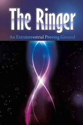 The Ringer: An Extraterrestrial Proving Ground (Paperback)