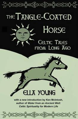 The Tangle-Coated Horse: Celtic Tales from Long Ago (Paperback)