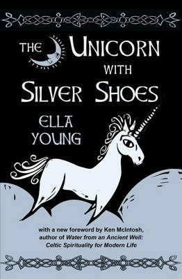 The Unicorn with Silver Shoes (Paperback)