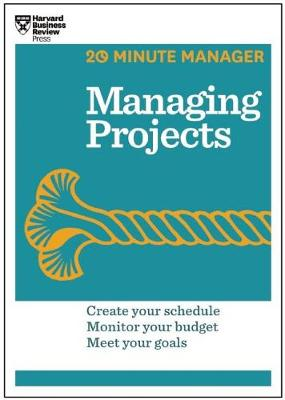 Managing Projects (HBR 20-Minute Manager Series) - 20-Minute Manager (Paperback)