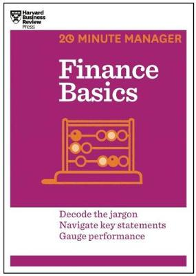 Finance Basics (HBR 20-Minute Manager Series) - 20-Minute Manager (Paperback)