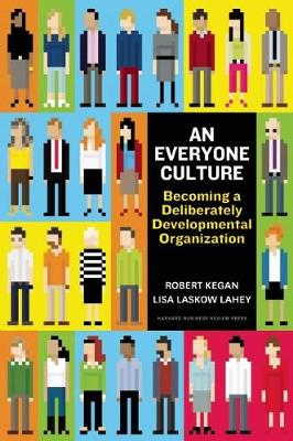 An Everyone Culture: Becoming a Deliberately Developmental Organization (Hardback)