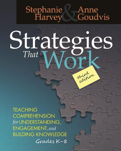 Strategies That Work: Teaching Comprehension for Understanding, Engagement, and Building Knowledge, Grades K-8 (Paperback)