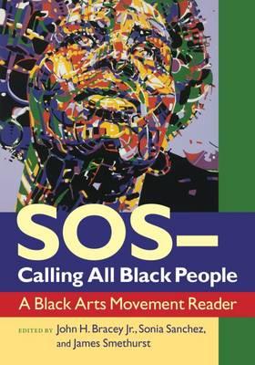 S.O.S. - Calling All Black People: A Black Arts Movement Reader (Hardback)