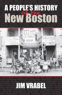 A People's History of the New Boston (Hardback)