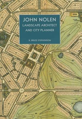 John Nolen, Landscape Architect and City Planner (Hardback)