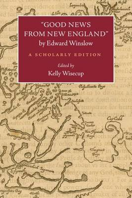 """Good News from New England"""" by Edward Winslow: A Scholarly Edition - Native Americans of the Northeast (Hardback)"""