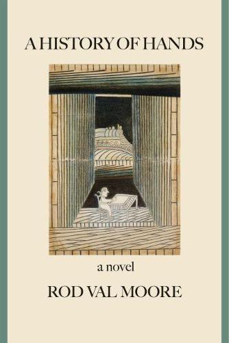 A History of Hands: A Novel (Paperback)