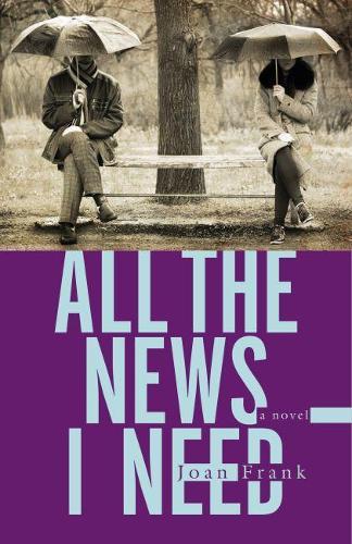 All the News I Need: a novel (Paperback)