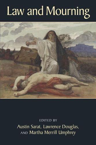 Law and Mourning - The Amherst Series in Law, Jurisprudence, and Social Thought (Hardback)