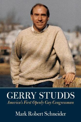 Gerry Studds: America's First Openly Gay Congressman (Hardback)