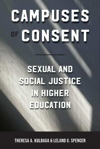 Campuses of Consent: Sexual and Social Justice in Higher Education (Paperback)