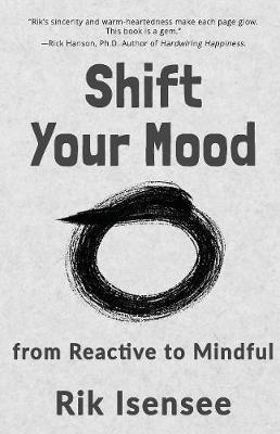 Shift Your Mood: from Reactive to Mindful (Paperback)