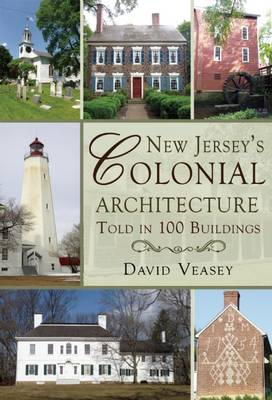 New Jersey's Colonial Architecture Told in 100 Buildings (Paperback)