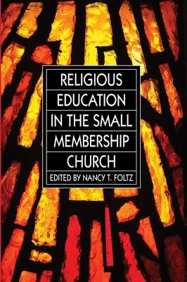 Religious Education in the Small Membership Church (Paperback)