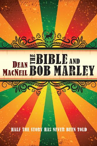 The Bible and Bob Marley: Half the Story Has Never Been Told (Paperback)