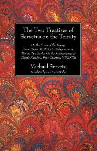 The Two Treatises of Servetus on the Trinity - Harvard Theological Studies 16 (Paperback)