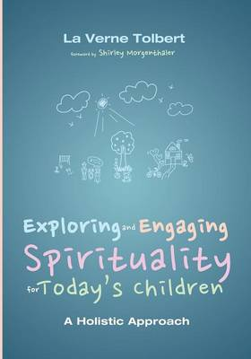 Exploring and Engaging Spirituality for Today's Children (Paperback)