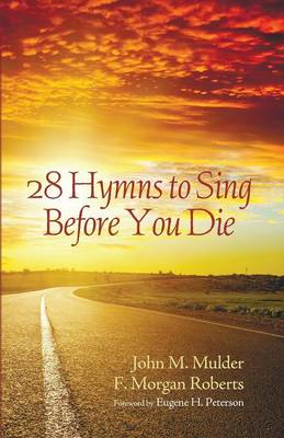 28 Hymns to Sing Before You Die (Paperback)