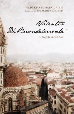Valentio Di'Buondelmonte: A Tragedy in Five Acts (Paperback)