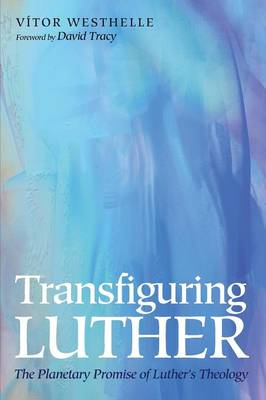Transfiguring Luther (Paperback)
