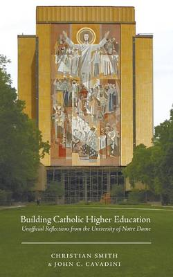 Building Catholic Higher Education (Paperback)