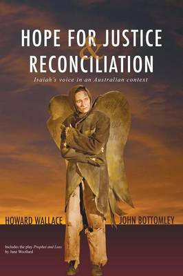 Hope for Justice & Reconsciliation: Isaiah's Voice in an Australian Context (Paperback)