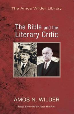 The Bible and the Literary Critic - Amos Wilder Library (Paperback)