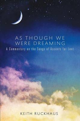 As Though We Were Dreaming: A Commentary on the Songs of Ascents for Lent (Paperback)
