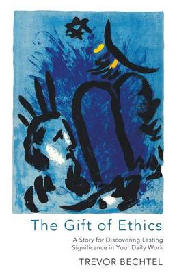 The Gift of Ethics (Paperback)