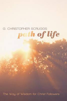 Path of Life: The Way of Wisdom for Christ Followers (Paperback)