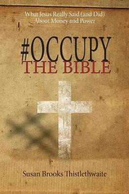 #occupythebible: What Jesus Really Said (and Did) about Money and Power (Paperback)